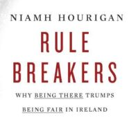 Rule-Breakers: Why 'Being There' Trumps 'Being Fair' in Ireland